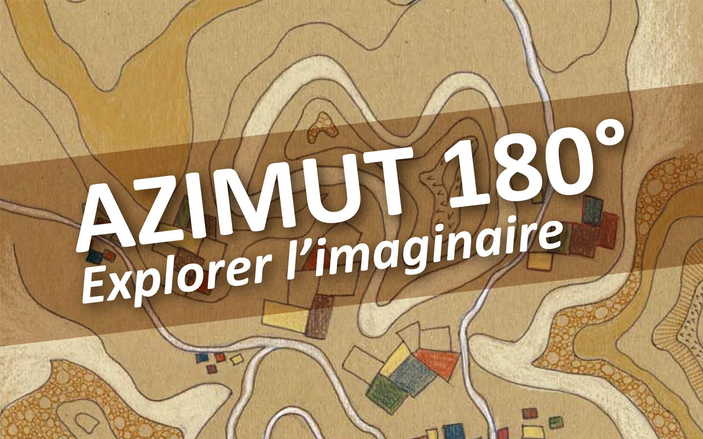 """Exposition """"Azimut 180°"""""""